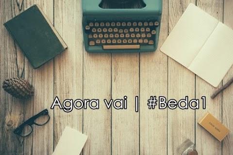 Agora vai | #Beda1