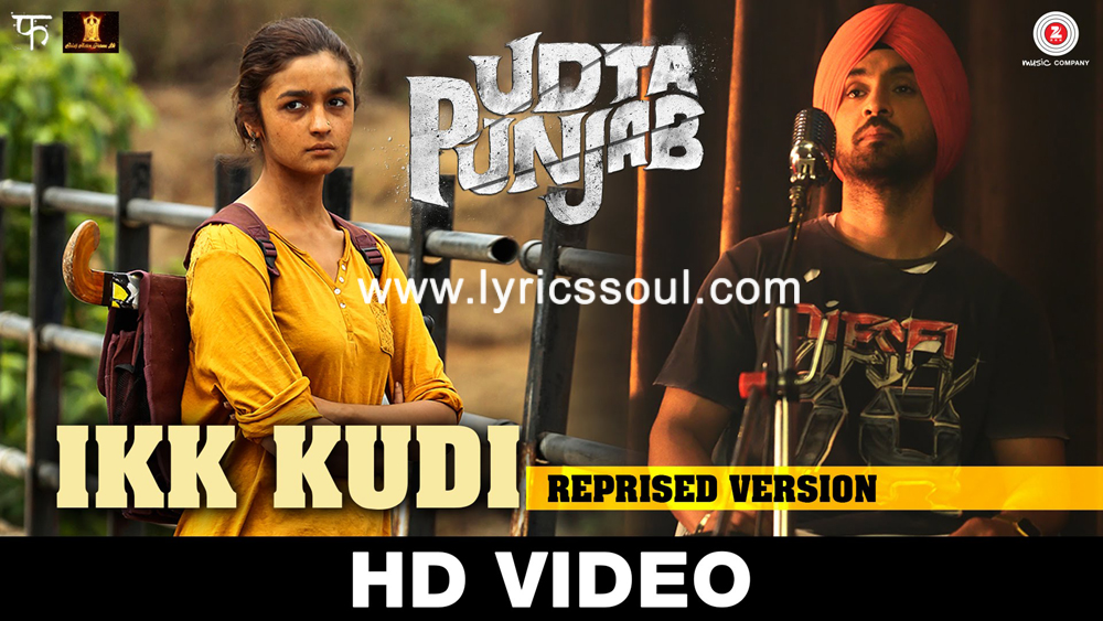 The Ikk Kudi lyrics from '', The song has been sung by Diljit Dosanjh, , . featuring , , , . The music has been composed by Amit Trivedi, , . The lyrics of Ikk Kudi has been penned by Shiv Kumar Batalvi,