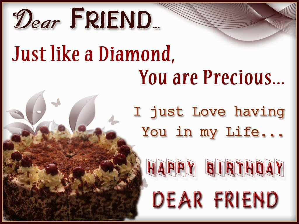 Birthdays Come Around Every Year But Friends Like You Only Once In A Lifetime Im So Glad Came Into My Life Best Wishes On Your Special Day