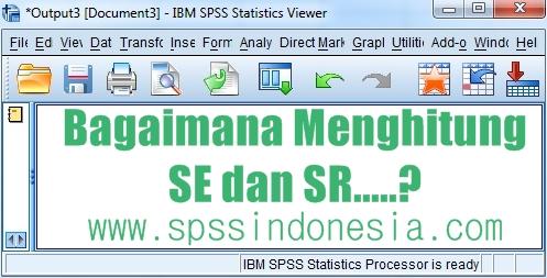 Bagaimana cara menghitung SE dan SR dalam Analisis Regresi?