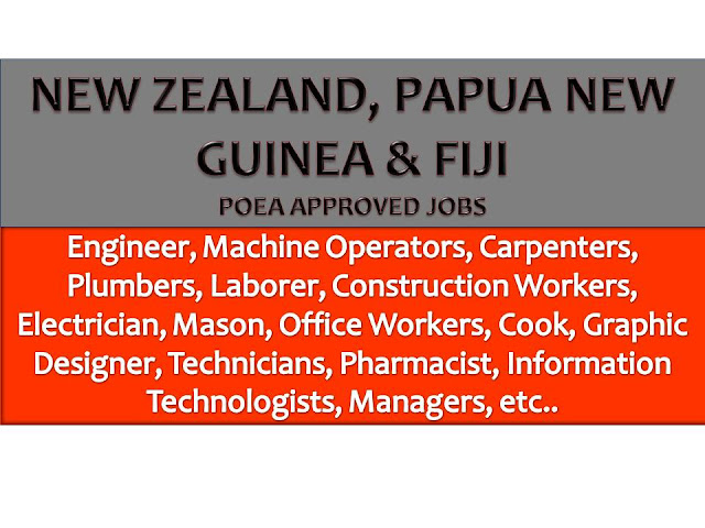 The following are jobs approved by POEA for deployment to New Zealand, Papua New Guinea and Fiji. Job applicants may contact the recruitment agency assigned to inquire for further information or to apply online for the job.  We are not affiliated to any of these recruitment agencies.   As per POEA, there should be no placement fee for domestic workers and seafarers. For jobs that are not exempted on placement fee, the placement fee should not exceed the one month equivalent of salary offered for the job. We encourage job applicant to report to POEA any violation on this rule.