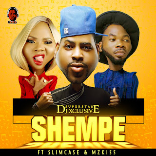 [Music] DJ Xclusive ft. Slimcase & Mz Kiss - Shempe mp3 download