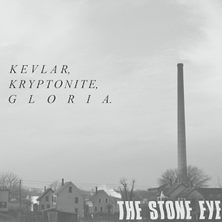 Kevlar, Kryptonite, Gloria by The Stone Eye