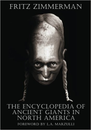 The Encyclopedia of Ancient Giants (Nephilim) in North America