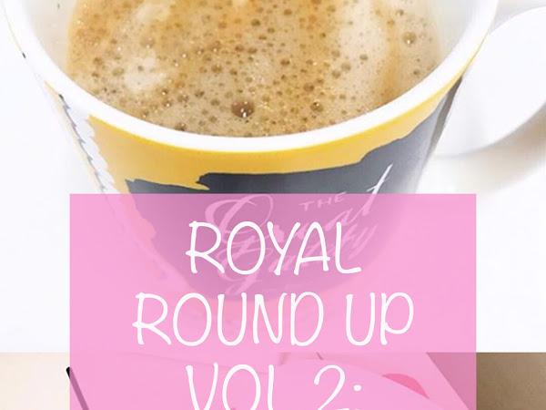 Royal Round Up, Vol 2: Week 12