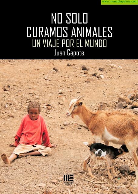 """""""No sólo curamos animales, Un viaje por el Mundo"""" nuevo libro de Juan Capote"""