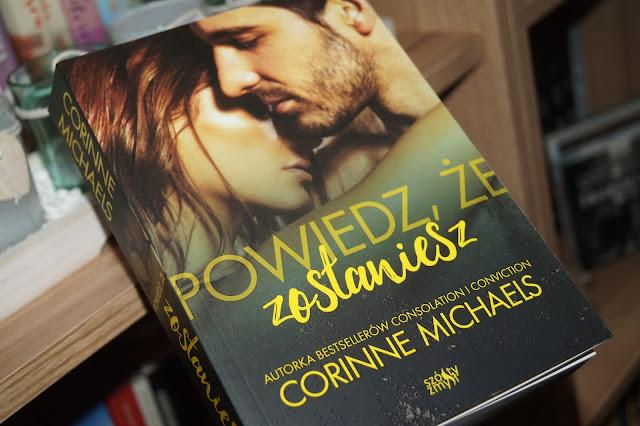 """""""Powiedz, że zostaniesz"""" Corinne Michaels"""