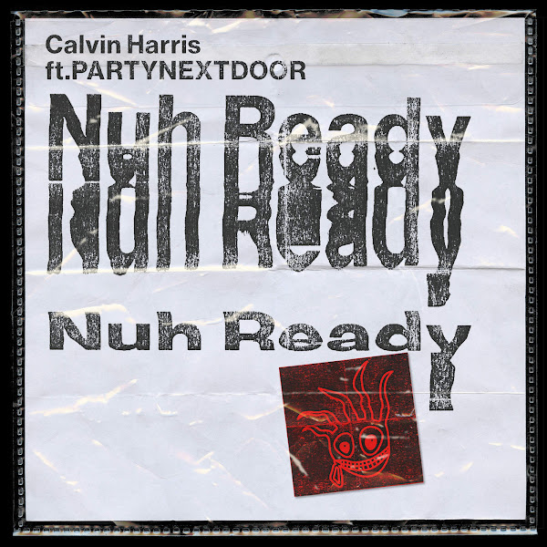 Calvin Harris - Nuh Ready Nuh Ready (feat. PARTYNEXTDOOR) - Single Cover