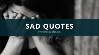 Sad Quotes - Brain Hack Quotes