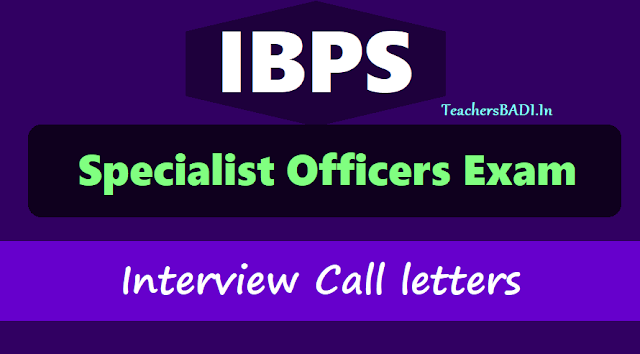 ibps so (specialist officers) exam 2018 interview call letter download from ibps.in,ibps sos final selection list,ibps sos resuls,ibps main exam results