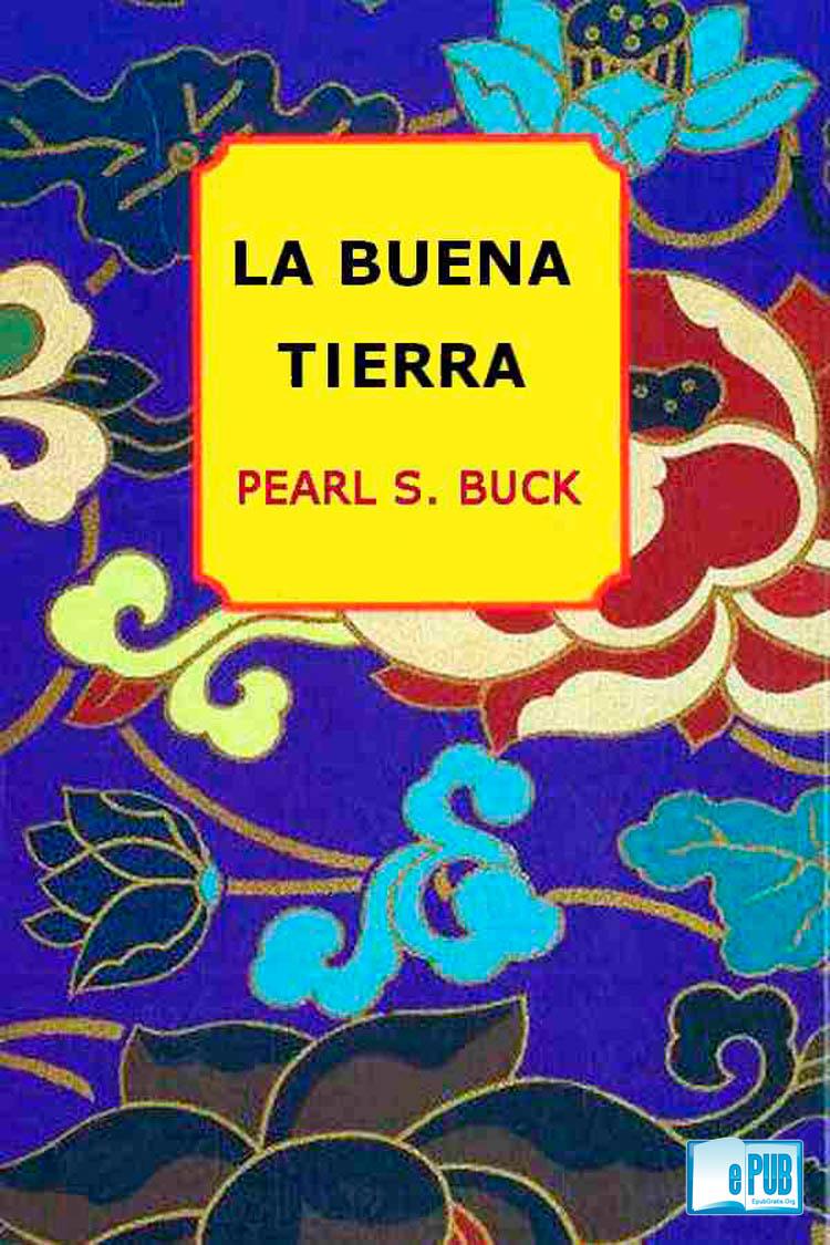 La buena tierra – Pearl S. Buck