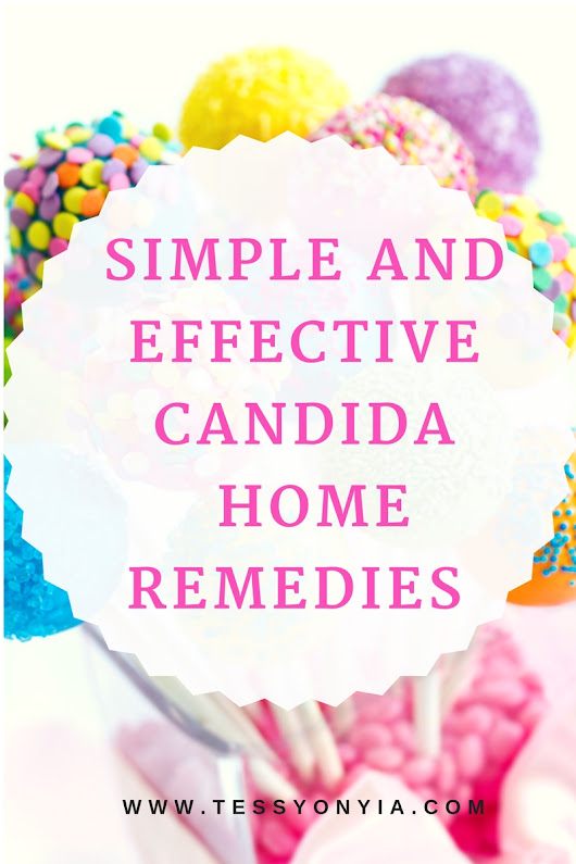 SIMPLE AND EFFECTIVE CANDIDA HOME REMEDIES - Tessy Onyia's Blog