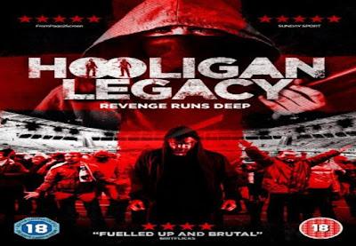 Hooligan legacy 2016 Watch full hollywood movie online