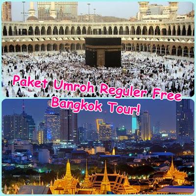 Paket Umroh Reguler Free Bangkok Tour!