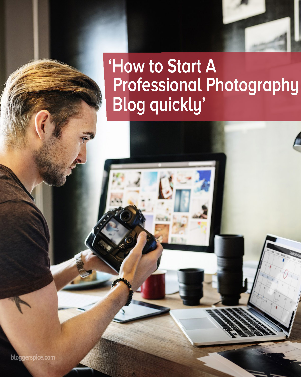 How to Start a Professional Photography Blog Quickly?