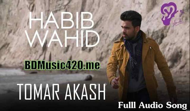 Tomar Akash By Habib Full Mp3 Song Downlaod 2016