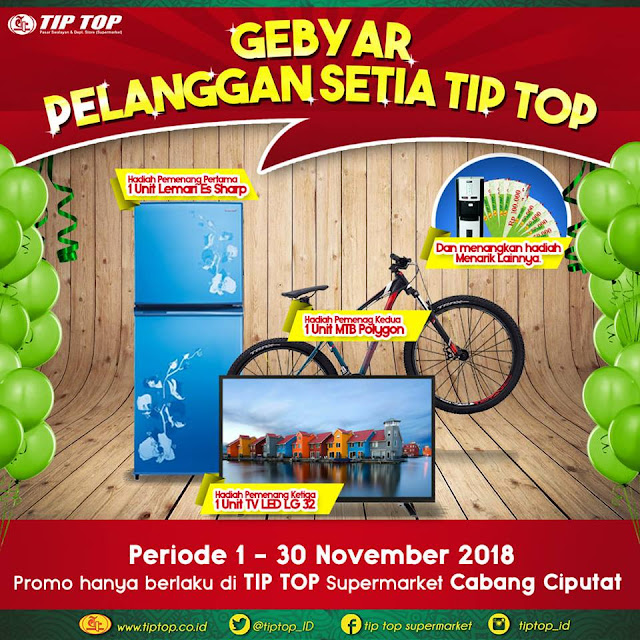 TipTop - Promo Hadiah Gebyar Pelanggan Setia di TipTop Ciputat (s.d 30 Nov 2018)