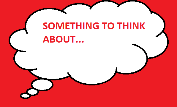 http://3.bp.blogspot.com/-C-6hKDLrXOA/T04T8z9TQFI/AAAAAAAAACk/Hefiwe2t5rE/s1600/Something+to+Think+About.png