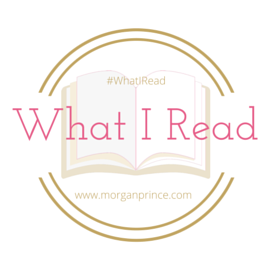 What I Read 28 | Morgan's Milieu: What I Read, come back each week for more great posts.