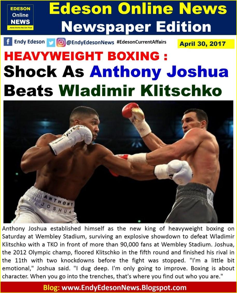 Edeson Online News: Shock As Anthony Joshua Beats Wladimir