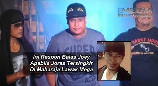 Ini Respon Balas Joey Apabila Joras Tersingkir Di Maharaja Lawak Mega 2017