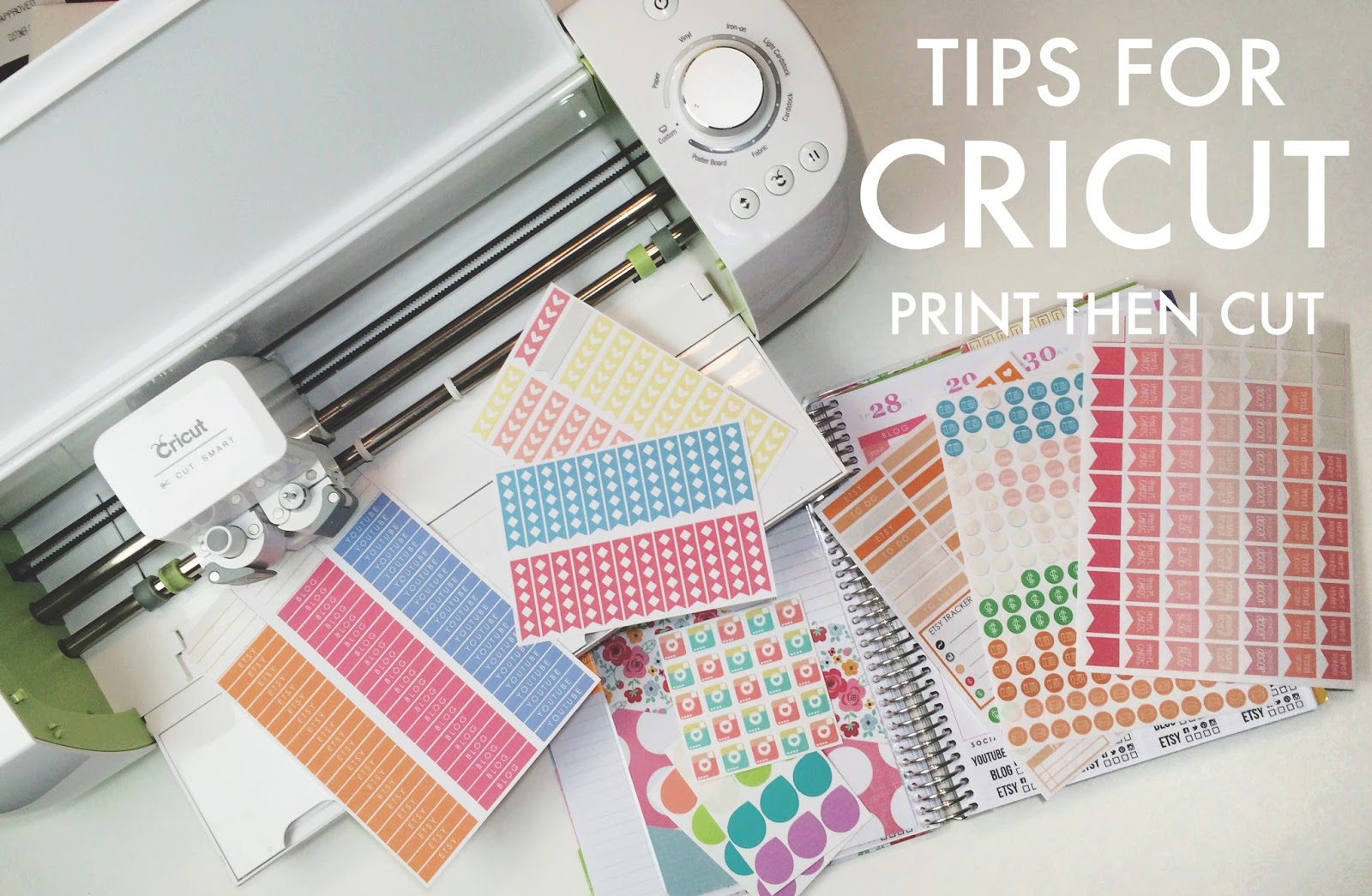 Tips for cricut explore print then cut making stickers
