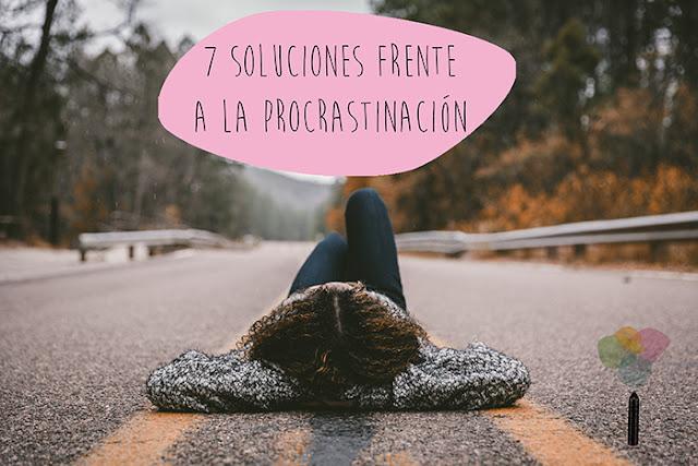 7 soluciones para acabar con la procrastinación - El Pegotiblog