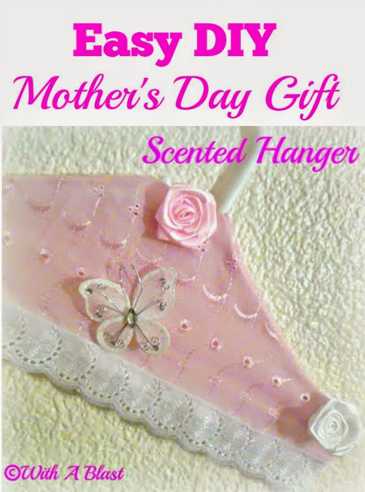 Scented Hanger ~ Perfect DIY Gift for Mothers Day ! Hang in the closet or on the wall for a lovely fragrance #MothersDay #DIYGift