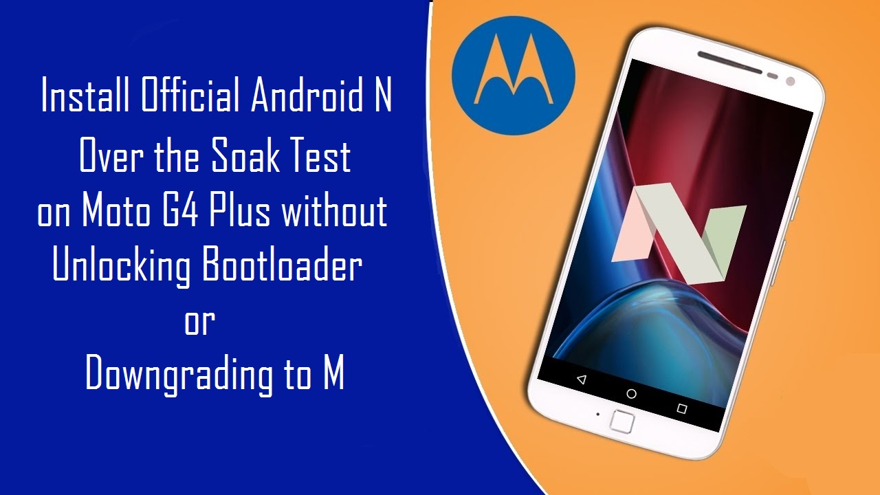 SOLV THE PROBS: [Moto G4 Plus] Install Official Android Nougat over