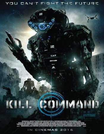 Poster Of Kill Command 2016 English 350MB BRRip 720p HEVC Free Download Watch Online Worldfree4u