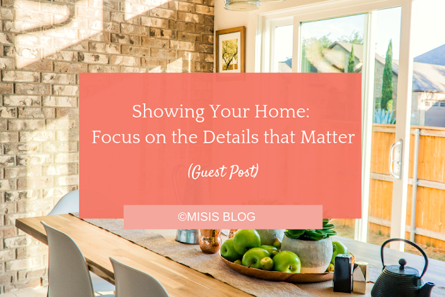 Showing Your Home: Focus on the Details that Matter