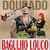 Dourado e Dj Méury – Bagulho Louco 2018 (mega Lodon)