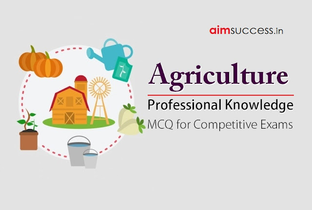 Professional Knowledge for IBPS SO (AGRICULTURE)