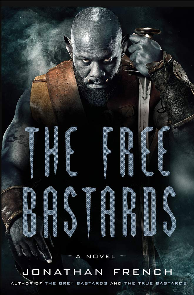The Free Bastards by Jonathan French