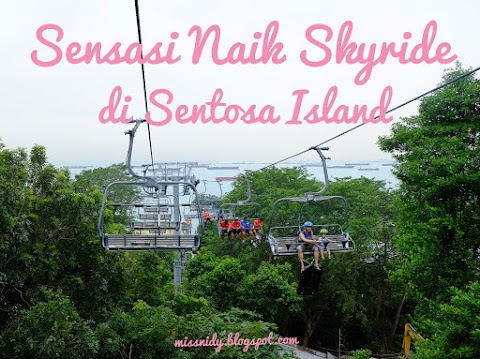 Sensasi Naik Skyride di Sentosa Island