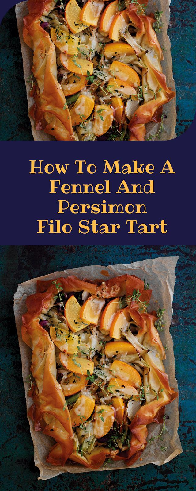 Fennel And Persimon Filo Star Tart