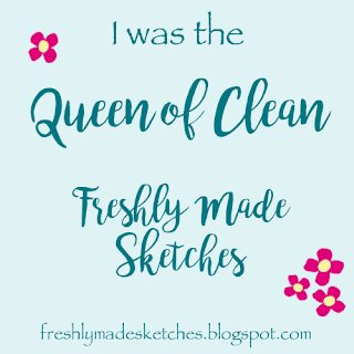 Freshly Made Sketches Queen of Clean