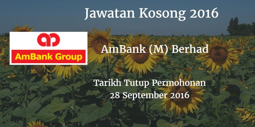 Jawatan Kosong AmBank (M) Berhad 28 September 2016