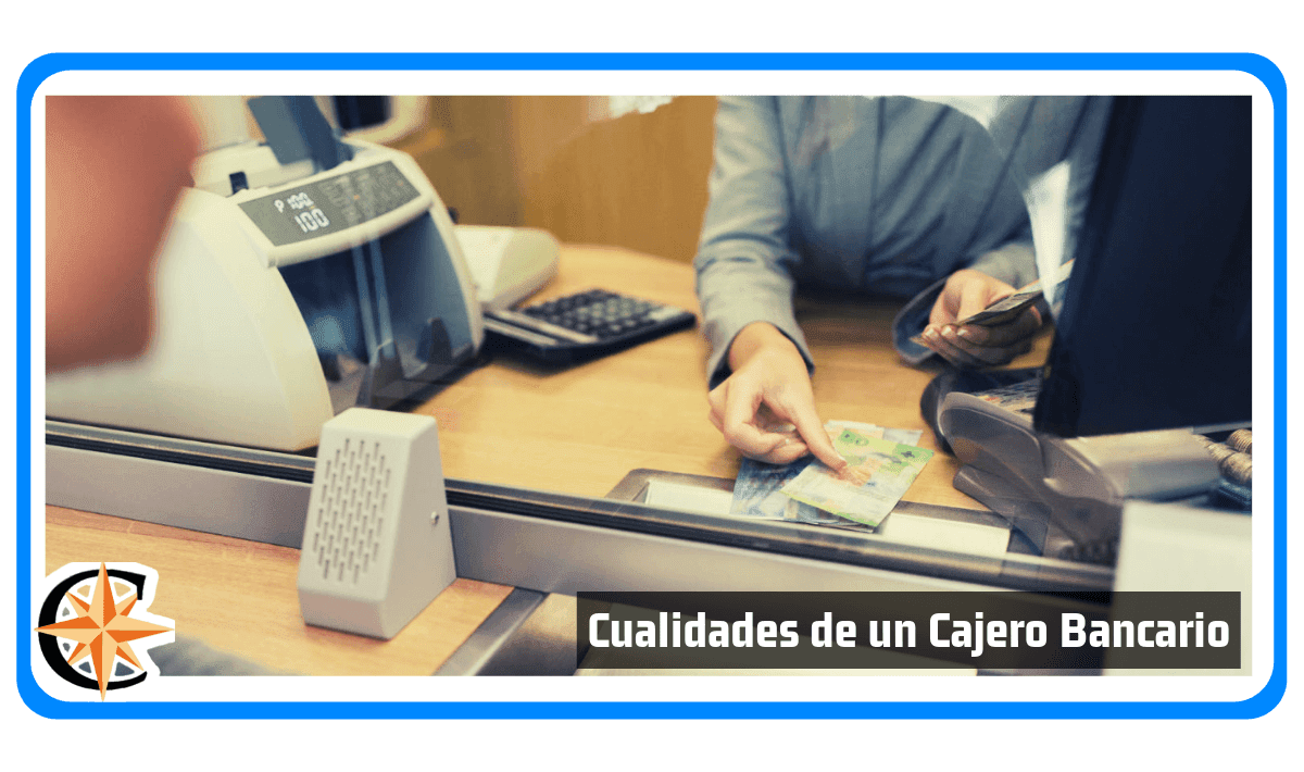 5 Cualidades de un Cajero Bancario
