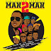 Adamu Mchomvu - Man 2 Man Ft. Billnass, Country Boy, Pink, Young Killer, Stamina, Nyandu Tozi, Stereo, Stosh, ConBoi & Deddy