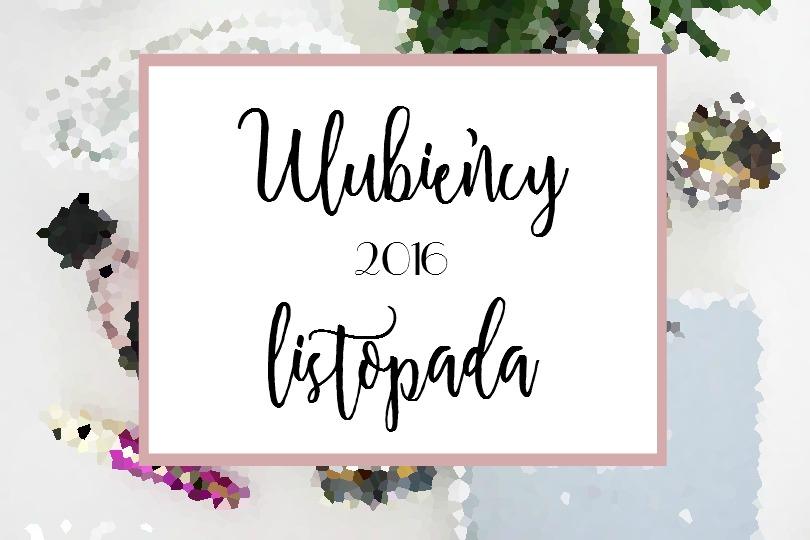 ulubieńcy listopada blog
