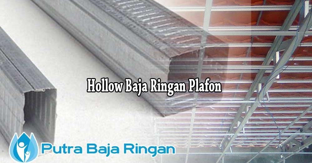 harga baja ringan hollow 3x3 plafon per batang 2020 cv putra