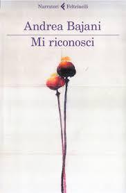 Andrea Bajani, Mi riconosci (su Antonio Tabucchi), Feltrinelli