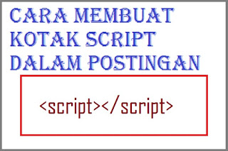 Membuat Kotak Script Dalam Postingan Blog