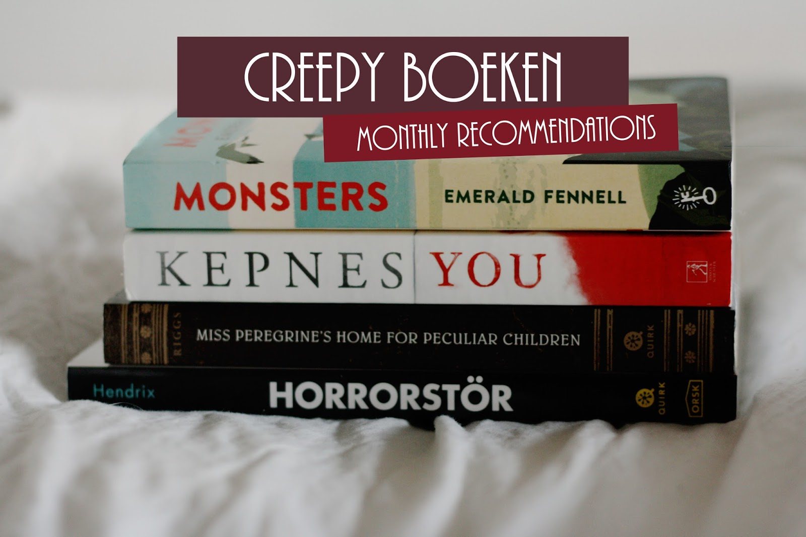 Monthly Reccomendations: Creepy Boeken - thestoryhour.nl