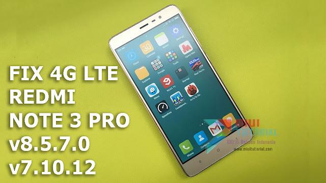 Inikah yang Kamu Cari Fix Pengaturan 4G LTE pada Xiaomi Redmi Note 3 PRO Rom Miui v8.5.7.0 dan v7.10.12?