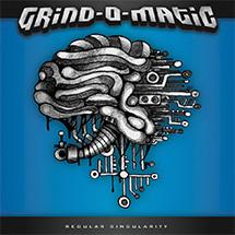 Grind-o-Matic