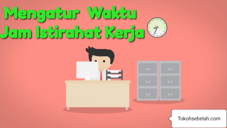 Contoh Jadwal Jam Istirahat Kerja Untuk Karyawan