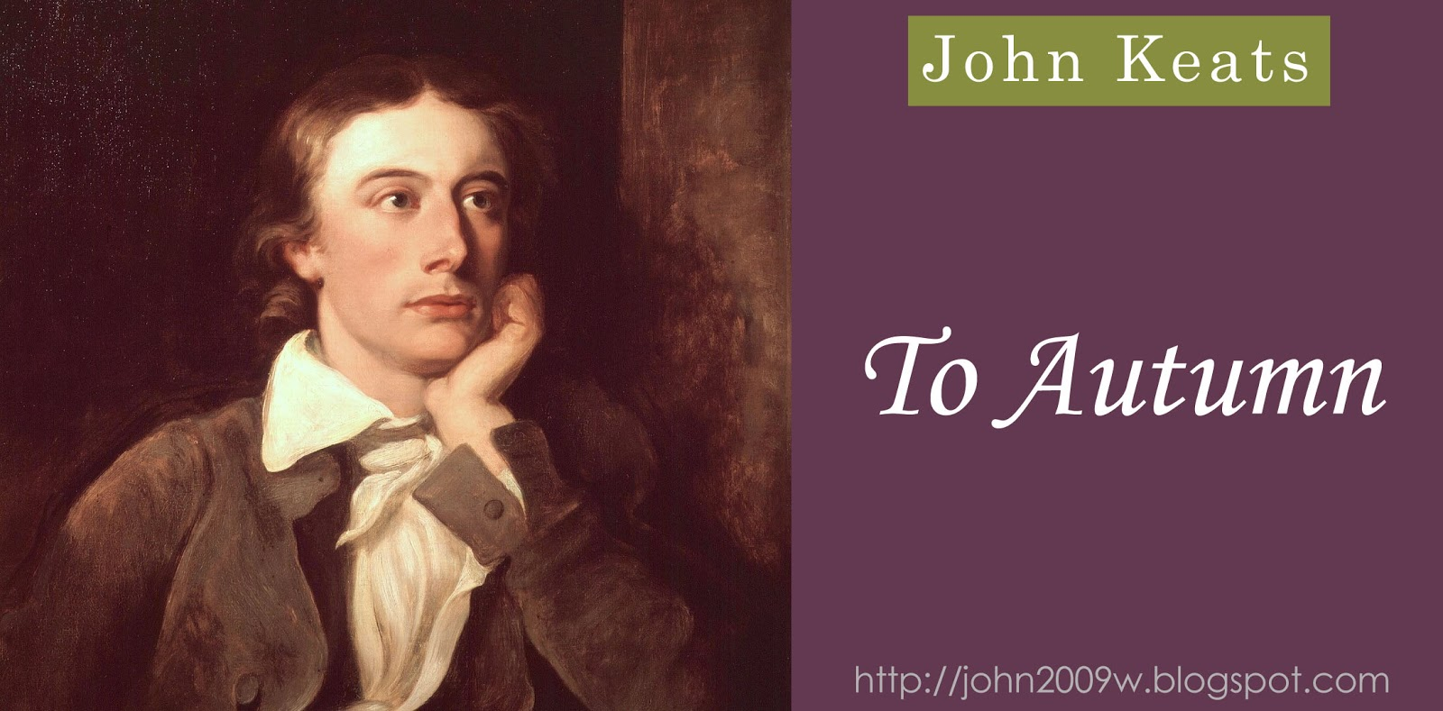an analysis of to autumn by john keats Keats' poems and letters study guide contains a biography of john keats, literature essays, a complete e-text, quiz questions, major themes, characters, and a full summary and analysis about keats' poems and letters.