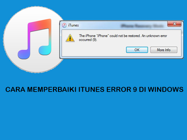 Cara Mengatasi iTunes Error 9 di iPhone dengan Windows